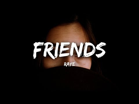 RAYE - Friends (Lyrics)