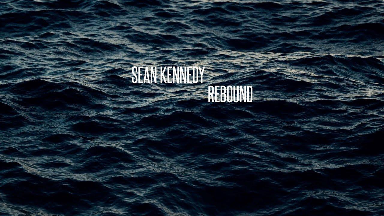 Sean Kennedy - Rebound (Lyric Video)