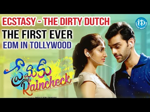 Premaku Raincheck - The First Ever EDM In Tollywood || ECSTASY - THE DIRTY DUTCH Full Song Lyrical