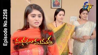 Manasu Mamata | 17th April 2018    |Full Episode No 2258| ETV Telugu