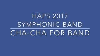 HAPS 2017 Cha Cha for Band
