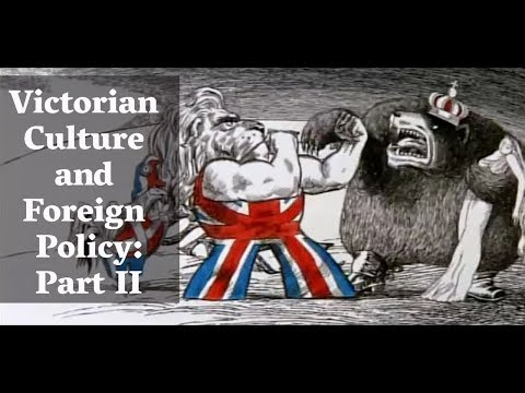 Britannia Marches to War: Victorian Culture and Foreign Policy, Part II