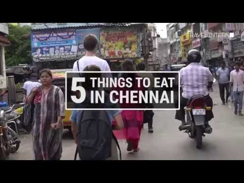 5 Things to Eat in Chennai | The Travel Intern