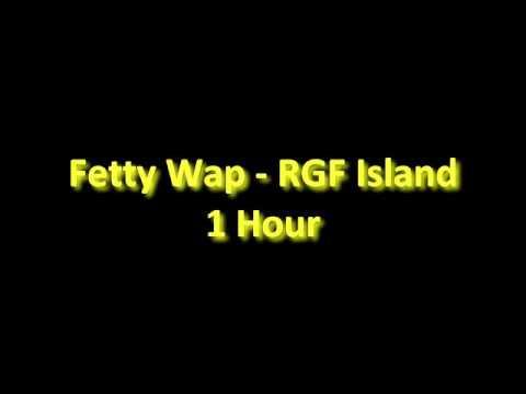 Fetty Wap RGF Island 1 Hour