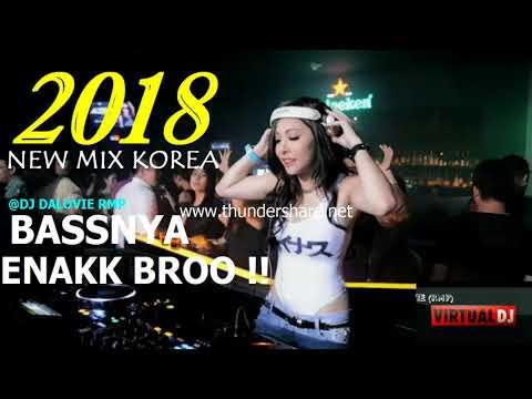 BASS SOMETHING BRO !! THE MOST WONDERFUL KOREAN DJ 2018 BREAKBEAT TERBARU 2018 (MANTAP SOUL)