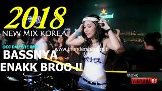 BASSNYA ENAK BRO !! DJ KOREA PALING ENAK SEDUNIA 2018 BREAKBEAT TERBARU 2018 ( MANTAP JIWA )
