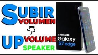 SUBIR VOLUMEN AL ALTAVOZ DUAL SPEAKER EN GALAXY S7 FLAT /EDGE  EN ANDROID 6.0.1 Y 7.0