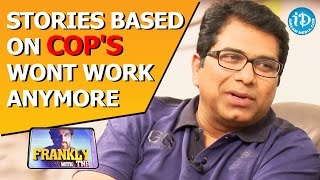 Stories Based On Cop's Wont Work Anymore - Dasaradh || Frankly with TNR