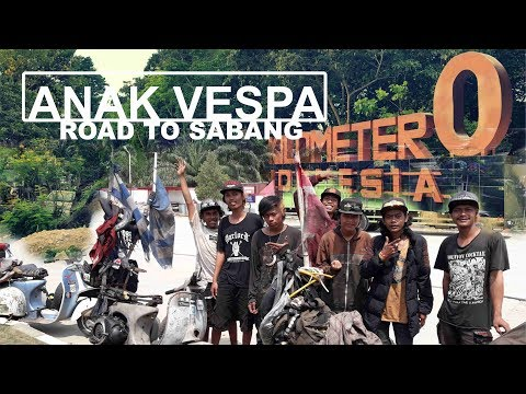 Kisah Anak Vespa - Road To 0 Km Sabang (Perjalananan Selama 6 Bulan)