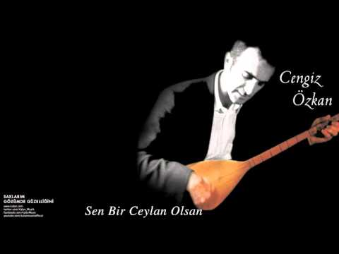 Cengiz Özkan - Sen Bir Ceylan Olsan [Saklarım Gözümde Güzelleğini © 2003 Kalan Müzik ]