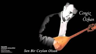 Gambar cover Cengiz Özkan - Sen bir Ceylan Olsan [Saklarım Gözümde Güzelleğini © 2003 Kalan Müzik ]