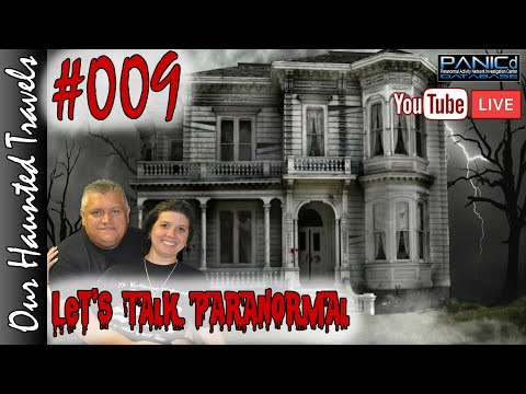 Could Your House Be Haunted and Hangout (LIVE)   Let's Talk Paranormal 009   Our Haunted Travels