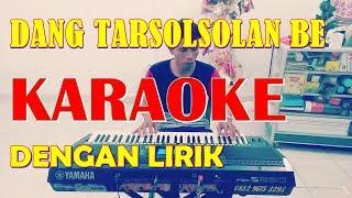 DANG TARSOLSOLAN BE - KARAOKE - Century Trio