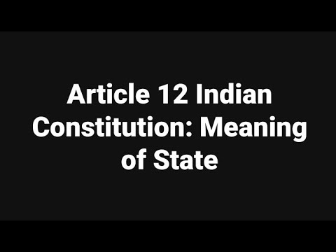 Article 12 Indian Constitution: Meaning of State