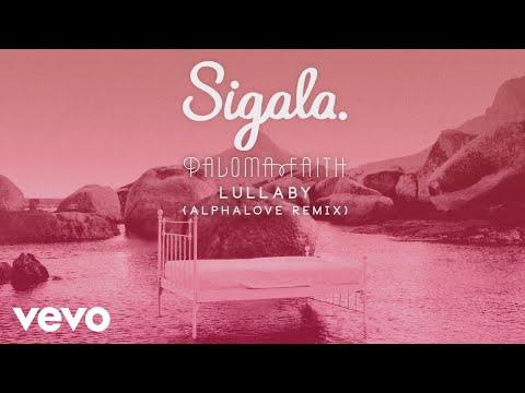 Sigala, Paloma Faith - Lullaby (Alphalove Remix) (Audio)