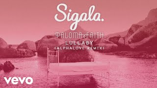 Sigala, Paloma Faith - Lullaby (Alphalove Remix) (Audio)