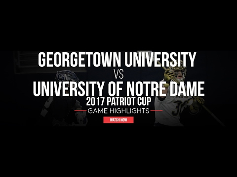 Georgetown vs Notre Dame | 2017 Patriot Cup | 2017 College ...