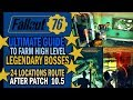 Fallout 76 - ULTIMATE GUIDE to Farm LEGENDARy BOSSES - 24 Spots - After Patch 10.5 - Strategy Route