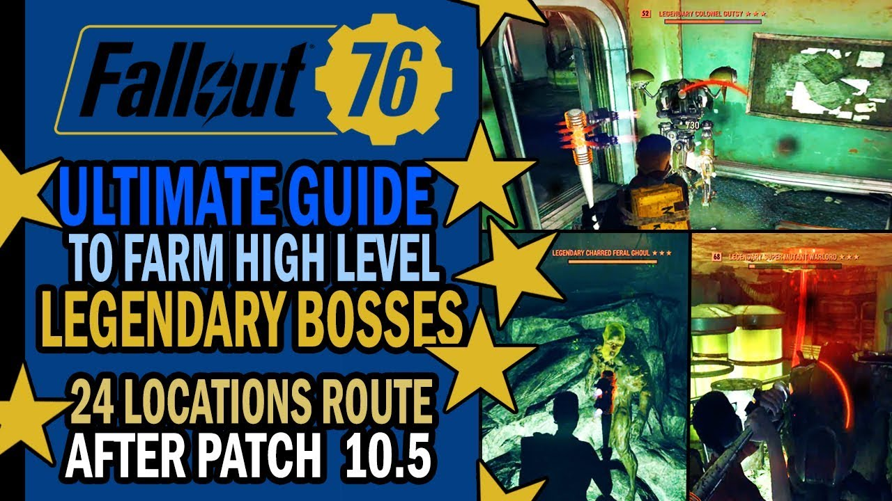 Fallout 76 - ULTIMATE GUIDE to Farm LEGENDARy BOSSES - 24 Spots - After  Patch 10 5 - Strategy Route