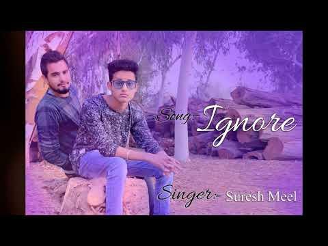 Ignore | Full Song | Suresh Meel  | Latest Punjabi Song 2018 | Goyal Records