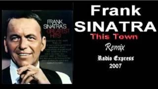 Frank SINATRA - This Town (Remix 2007)