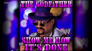 """WWE: The Godfather 2nd Theme Song - """"Show Me How Its Done"""" (iTunes Release) + Download Link ᴴᴰ"""