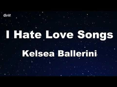 I Hate Love Songs - Kelsea Ballerini Karaoke 【With Guide Melody】 Instrumental