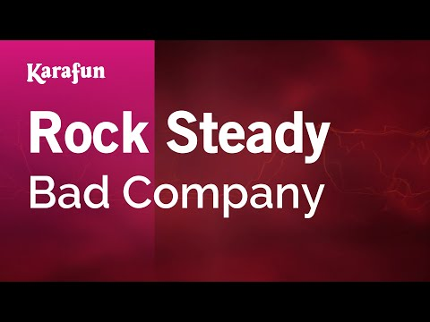 Karaoke Rock Steady - Bad Company *
