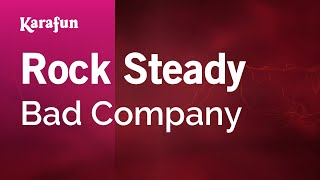 Karaoke Rock Steady - Bad Company *