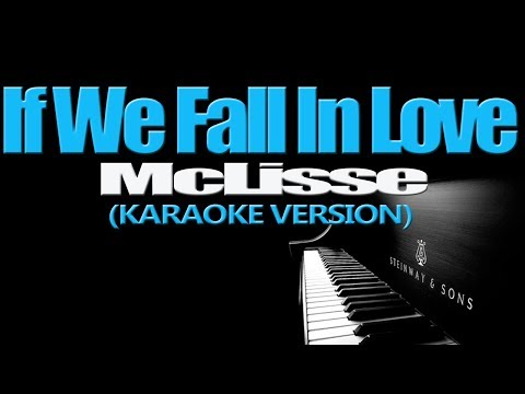 IF WE FALL IN LOVE - Mclisse (KARAOKE VERSION)