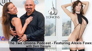 The Two Onions Podcast - Featuring Alexis Fawx