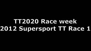 TT2020 - Race week coverage - 2012 Supersport TT Race 1