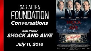 Conversations with Rob Reiner of SHOCK AND AWE