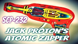 SCP-232 Jack Proton's Atomic Zapper | Object Class Safe(SCP-232 is a mass-produced children's toy of early 1950s manufacture, composed primarily of tin and a battery-powered electric light apparatus, with an exterior ..., 2014-12-27T05:10:56.000Z)