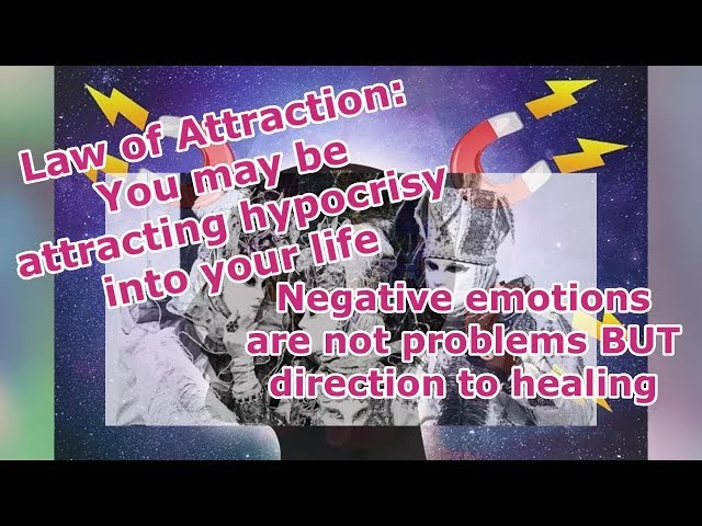 Law of Attraction: You may be attracting hypocrisy into your life