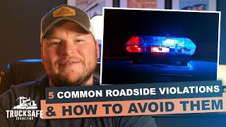 5 Common Roadside Violations & How to Avoid Them