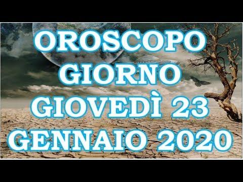 OROSCOPO DEL GIORNO GIOVEDÌ 23 GENNAIO 2020