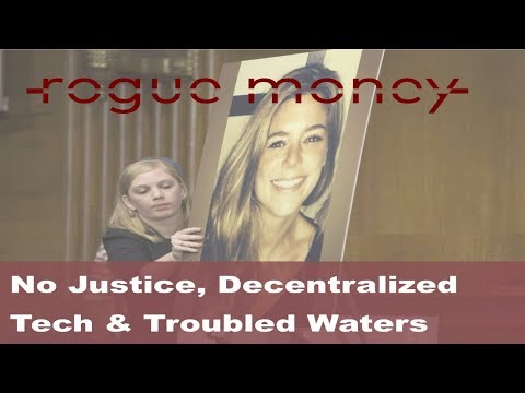 Rogue Mornings - No Justice, Decentralized Tech & Troubled Waters (12/01/17)