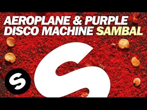 Aeroplane & Purple Disco Machine- Sambal
