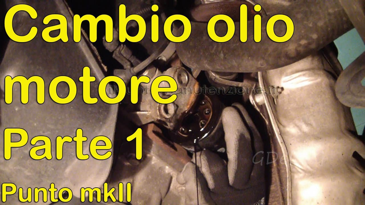Cambio olio motore auto Fiat Punto mk2 [PARTE 1] - YouTube on