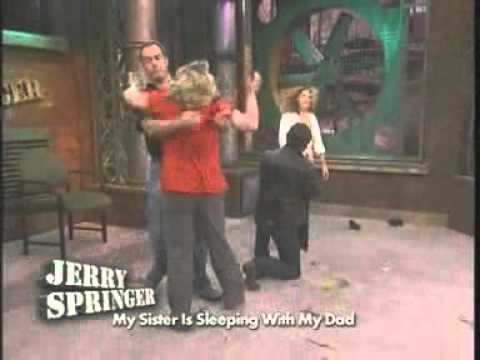 My Sister Is Sleeping With My Dad (The Jerry Springer Show) from YouTube · Duration:  3 minutes 41 seconds