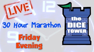 Dice Tower Marathon II - Friday Evening (7/7)