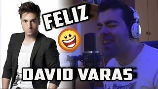 Feliz - David Bustamante (Cover by DAVID VARAS)