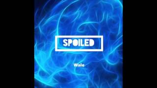 Download Wale Spoiled MP3 song and Music Video