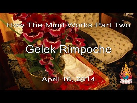 Gelek Rimpoche - How The Mind Works Part Two