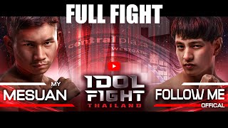 My Mesuan vs. Followme Official | FULL FIGHT | IDOL FIGHT THAILAND