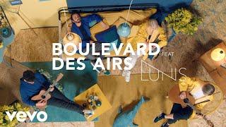 Boulevard des Airs - Bruxelles (Clip officiel) ft. Lunis