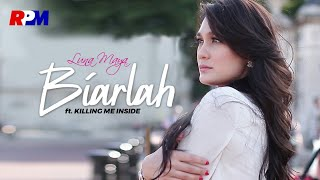 Luna Maya Ft. Killing Me Inside - Biarlah (Official Music Video)