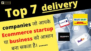 Top 7 logistics companies of India /For your e-commerce startup .