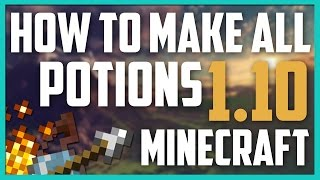 HOW TO MAKE ALL POTIONS IN MINECRAFT! (1.10 Updated)
